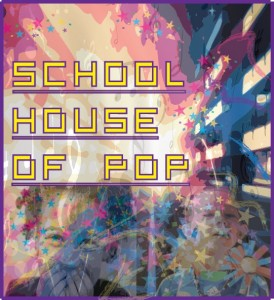 Schoolhouse of Pop
